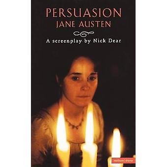 Persuasion By Jane Austen by Dear & Nick