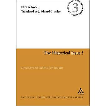 Der historische Jesus-Notwendigkeit und Grenzen einer Untersuchung von Nodet & Etienne