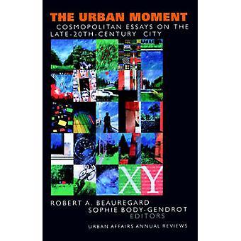 I momento urbano e cosmopolita saggi sulla città del tardo XX secolo di Beauregard & Robert A.