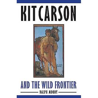 Kit Carson and the Wild Frontier by Moody & Ralph