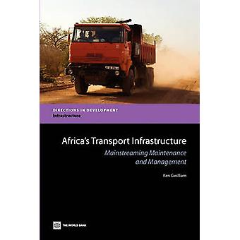 Infrastructures de Transport Afriques intégrer la Maintenance et la gestion par Gwilliam & Ken