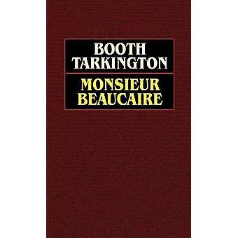 Monsieur Beaucaire por Tarkington & Booth