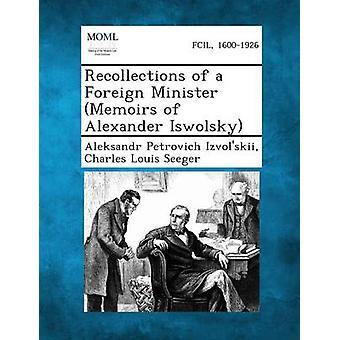 Souvenirs d'un ministre des affaires étrangères de mémoires d'Alexander Iswolsky par Izvolskii & Aleksandr Petrovitch