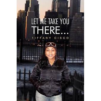 Let Me Take You There... by Cisco & Tiffany
