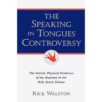 Die Zungenrede Kontroverse durch Walston & Rick