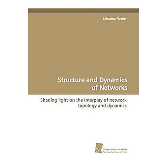 Structure and Dynamics of Networks by Weber & Sebastian