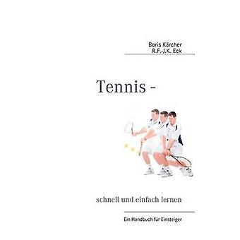 Tennis schnell und einfach lernen par Krcher & Boris