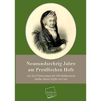 Neunundsechzig Jahre Am Preussischen Hofe by Voss & Sophie Marie Grafin Von