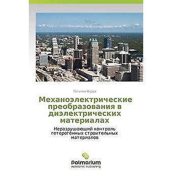 Mekhanoelektricheskie Preobrazovaniya V Dielektricheskikh Materialakh by Fursa Tatyana