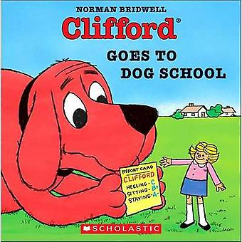 Clifford Goes to Dog School by Norman Bridwell - 9780613455800 Book