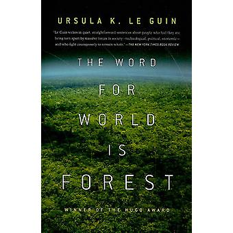 The Word for World Is Forest by Ursula K Le Guin - 9780765324641 Book