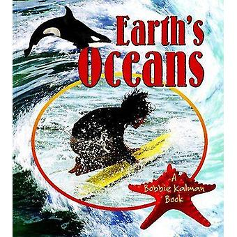 Earth's Oceans by Bobbie Kalman - Kelley MacAulay - 9780778732143 Book