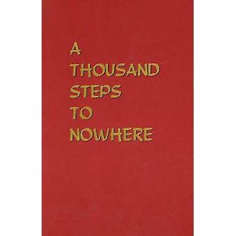 A Thousand Steps to Nowhere by Anne D. Reid - 9780965189514 Book