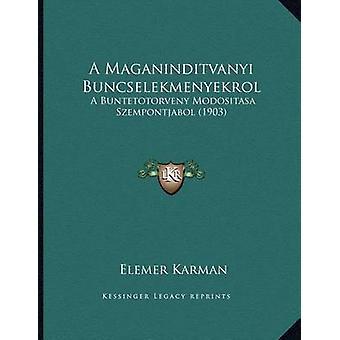 A Maganinditvanyi Buncselekmenyekrol - A Buntetotorveny Modositasa Sze