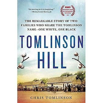 Tomlinson Hill - The Remarkable Story of Two Families Who Share the To