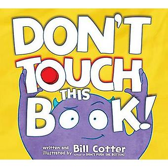 Don't Touch This Book! by Bill Cotter - 9781492648048 Book