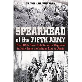 Spearhead of the Fifth Army - The 504th Parachute Infantry Regiment in