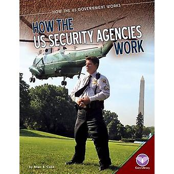 How the Us Security Agencies Work by Allan B Cobb - 9781624036385 Book