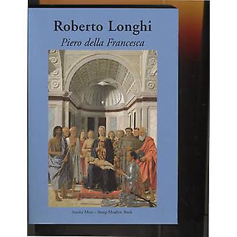 Piero Della Francesca by Keith Christiansen - Roberto Longhi - David