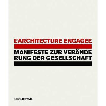 L'architecture engagee - Manifeste zur Veranderung der Gesellschaft b