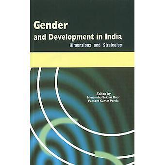 Gender & Development in India - Dimensions & Strategies by Himashu Sek