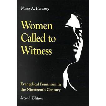 Les femmes appelées à témoin - féminisme évangélique (2e) par Nancy un Hardes