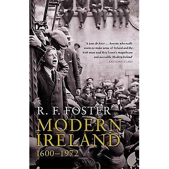 Modern Ireland 16001972 by R. Foster