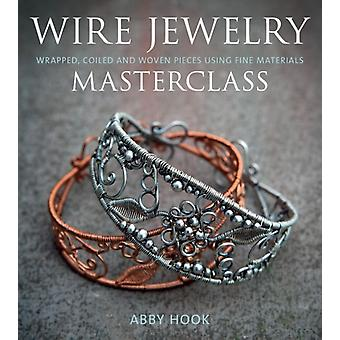 Wire Jewelry Masterclass (Paperback) by Hook Abby