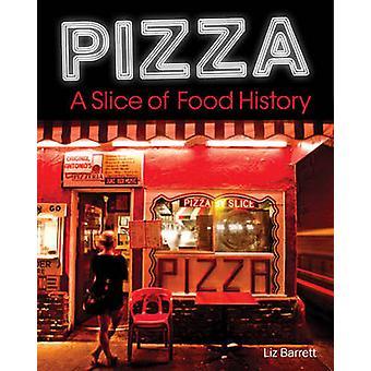 Pizza a Slice of American History by Liz Barrett & Grace Labatt