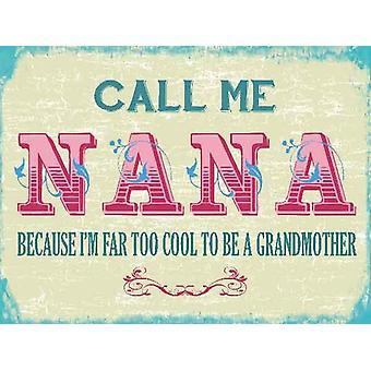Ring meg Nana fordi jeg er altfor kult å være bestemor Funny kjøleskap Magnet