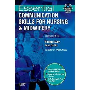 Essential Communication Skills for Nursing and Midwifery by Sully & Philippa