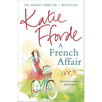 A French Affair by Katie Fforde - 9780099539193 Book