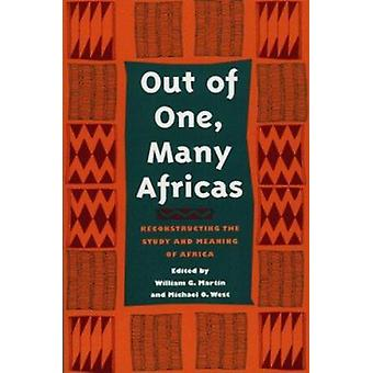 Out of One - Many Africas - Reconstructing the Study and Meaning of Af