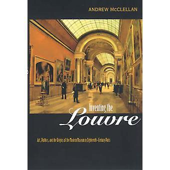 Inventando a Louvre - arte - política e as origens do Mu moderno