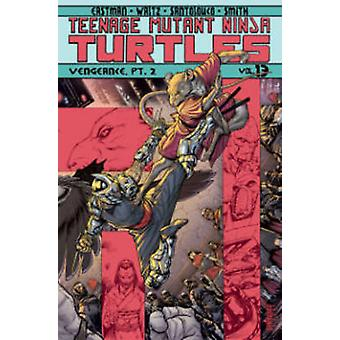 Teenage Mutant Ninja Turtles - Volume 13 - Part 2 - Vengeance  by Mateus