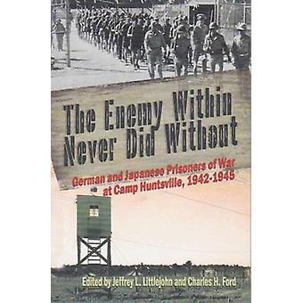 The Enemy Within Never Did Without - German and Japanese Prisoners of