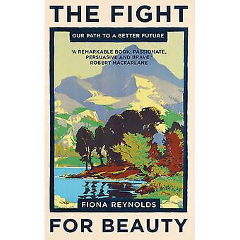 La lucha por la belleza - nuestro camino hacia un futuro mejor por Fiona Reynolds-