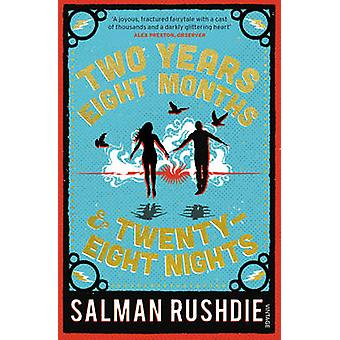 Two Years Eight Months and Twenty-Eight Nights - A Novel by Salman Rus
