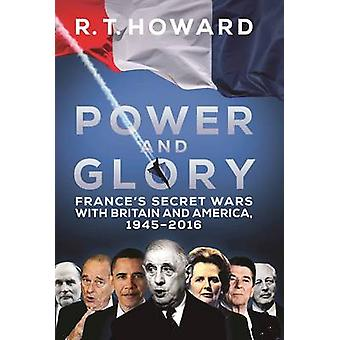 Power and Glory - France's Secret Wars with Britain and America - 1945