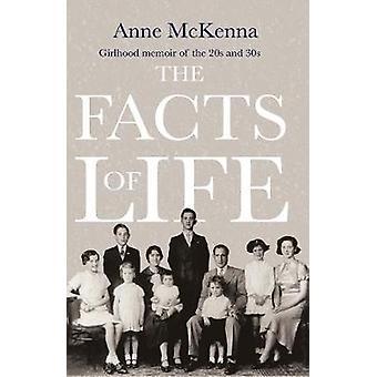 Los hechos de la vida - memorias de la niñez de los años 20 y 30s por Anne McKenna