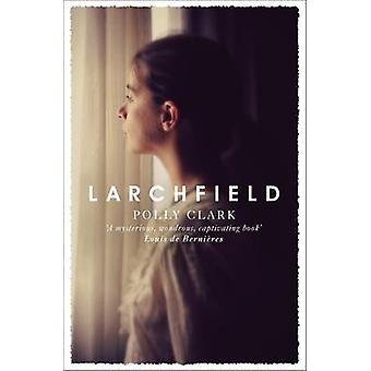 Larchfield av Polly Clark - 9781786481924 bok