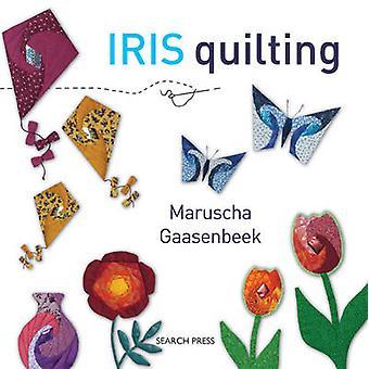 Iris Quilten von Maruscha Gaasenbeek - 9781844487868 Buch