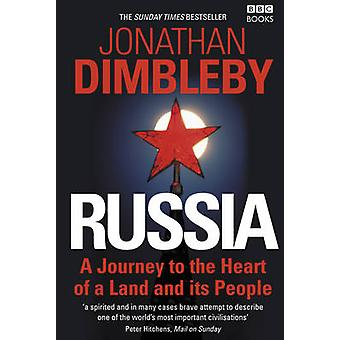 Russia - A Journey to the Heart of a Land and Its People by Jonathan D