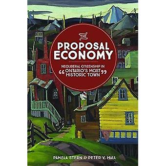 The Proposal Economy - Neoliberal Citizenship in  -Ontario's Most Histo
