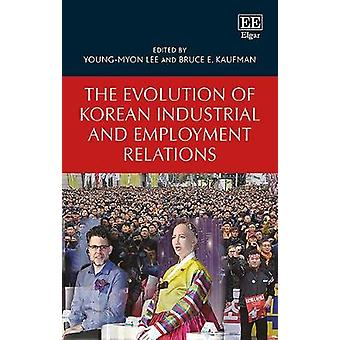 The Evolution of Korean Industrial and Employment Relations by The Ev