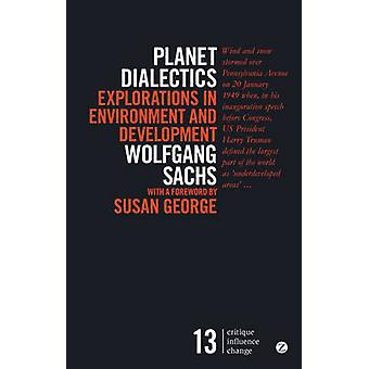 Planet Dialectics by Wolfgang Sachs