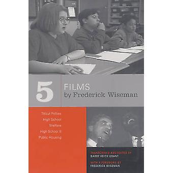 Cinque film di Frederick Wiseman - Titicut Follies - High School - Welf