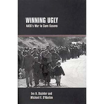 Winning Ugly - guerra della NATO per salvare il Kosovo da Ivo H. Daalder - Michael E