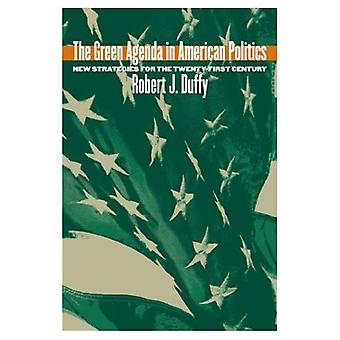 The Green Agenda in American Politics: New Strategies for the Twenty-First Century (Studies in Government and...