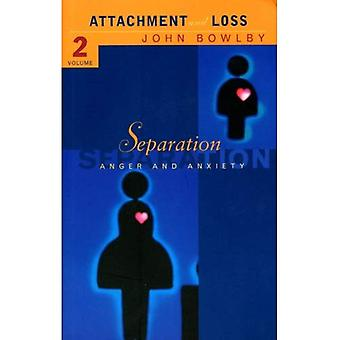 Attachment and Loss: Separation - Anxiety and Anger Vol 2 (Attachment & Loss)